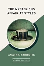 The Mysterious Affair at Styles (AmazonClassics Edition) (Hercule Poirot Book 1)