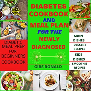 DIABETES COOKBOOK AND MEAL PLAN: The complete clean and simple diabetic cookbook for Diabetes Type 2, Type 1 and prediabetes