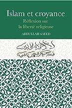 ISLAM ET CROYANCE: Réflexion sur la liberté religieuse (French Edition)