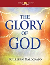 The Glory of God: Experience a Supernatural Encounter with His Presence (Spirit-Led Bible Study)