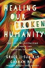 Healing Our Broken Humanity