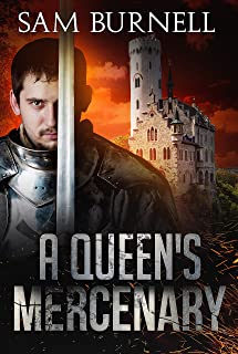 A Queen's Mercenary: A Medieval Military Historical Fiction Novel - Available on Audible (Mercenary For Hire Book 3)