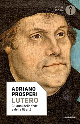 Lutero: Gli anni della fede e della libertà