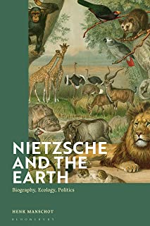 Nietzsche and the Earth: Biography, Ecology, Politics (English Edition)