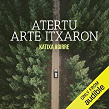 Atertu arte itxaron [Wait Until It Stops]