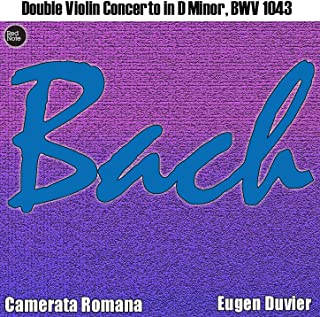 Bach: Double Violin Concerto in D Minor, BWV 1043