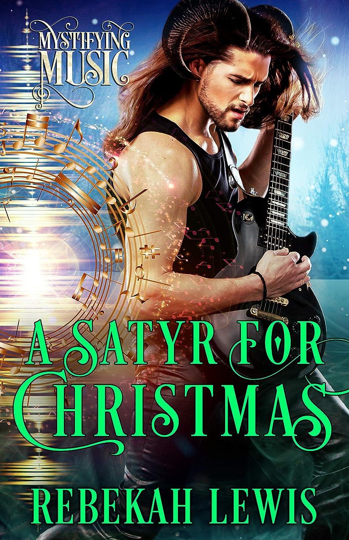 マーガレットミッチェル誘惑ヘルメットA Satyr for Christmas: A Cursed Satyroi Novella (Mystifying Music Book 4) (English Edition)