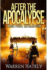After the Apocalypse Book 4 Retaliation: a zombie apocalypse political action thriller Kindle Edition
