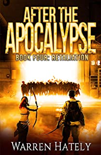 After the Apocalypse Book 4 Retaliation: a zombie apocalypse political action thriller