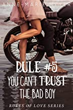 Rule #5: You Can't Trust the Bad Boy: A Standalone Sweet High School Romance (The Rules of Love)