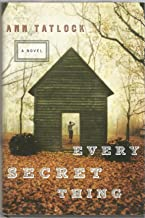 EVERY SECRET THING, A Novel