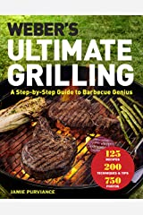 Weber's Ultimate Grilling: A Step-By-Step Guide to Barbecue Genius Hardcover