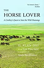 The Horse Lover: A Cowboy's Quest to Save the Wild Mustangs
