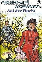 Heidi wird erwachsen, Folge 3: Auf der Flucht