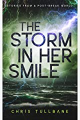 The Storm in Her Smile (Stories From a Post-Break World) Kindle Edition