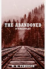 The Abandoned: A Screenplay Kindle Edition