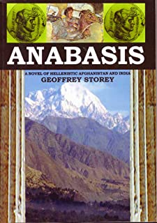 Anabasis: Demetrius Soter, the Saviour King of Bactria and the Indo-Greeks: A Novel of Hellenistic Afghanistan and India