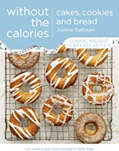 Cakes, Cookies and Bread Without the Calories (English Edition)