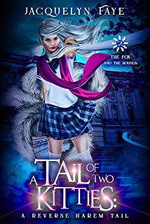 A Tail of Two Kitties: A Reverse Harem Academy Tail (The Fox and the Hounds Book 2)
