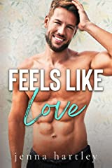 Feels Like Love: A brother's best friend small town romance (Alondra Valley Book 1) Kindle Edition