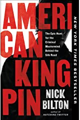 American Kingpin: The Epic Hunt for the Criminal Mastermind Behind the Silk Road Kindle Edition