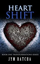 Heart Shift: Book One Transformations Series