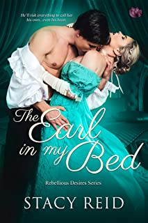 The Earl in My Bed (Rebellious Desires Book 2)