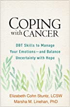 Coping with Cancer: DBT Skills to Manage Your Emotions--and Balance Uncertainty with Hope (English Edition)