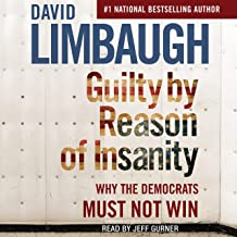 Guilty by Reason of Insanity: Why the Democrats Must Not Win