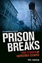 The Mammoth Book of Prison Breaks (Mammoth Books 430) (English Edition)