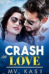 Crash in Love: A Passionate Enemies Romance Kindle Edition