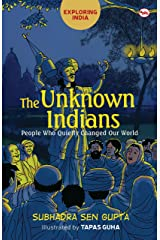 The Unknown Indians: People Who Quietly Changed Our World (Exploring India) Kindle Edition