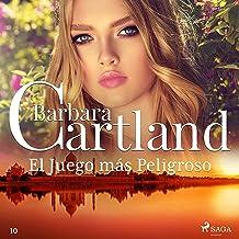 El Juego más Peligroso: La Colección Eterna de Barbara Cartland 10