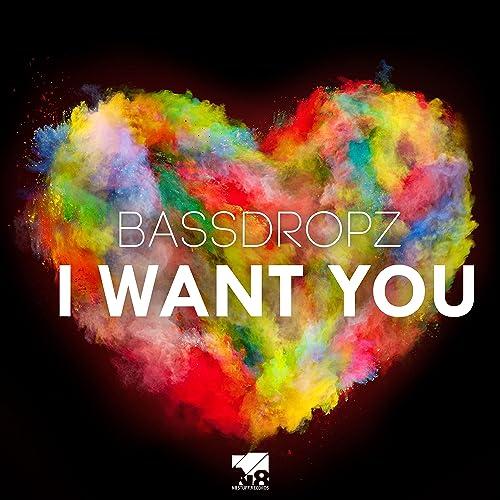 Bassdropz - I Want You