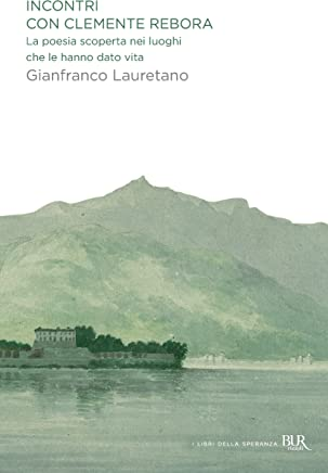 Incontri con Clemente Rebora: La poesia scoperta nei luoghi che le hanno dato vita