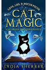 Love, Lies, and Hocus Pocus Cat Magic: A Lily Singer Adventures Novella (A Lily Singer Cozy Fantasy Adventure) Kindle Edition