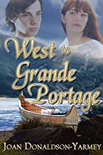 West to Grande Portage (The Canada West Historical Series Book 2)
