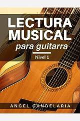 Lectura Musical para Guitarra: Nivel 1 (Spanish Edition) Kindle Edition