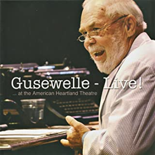 Gusewelle - Live! At the American Heartland Theatre