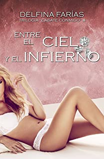 Entre el cielo y el infierno (Trilogía cásate conmigo nº 2) (Spanish Edition)