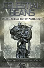 Celestial Beans: Digital Science Fiction Anthology (Digital Science Fiction Short Stories Series Three Book 2)