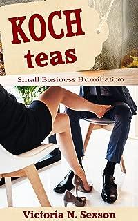 Koch Teas: Small Business Humiliation