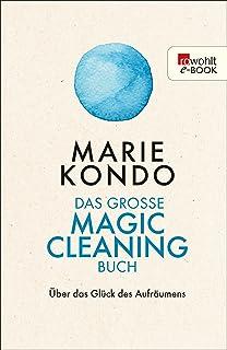 Das große Magic-Cleaning-Buch: Über das Glück des Aufräu