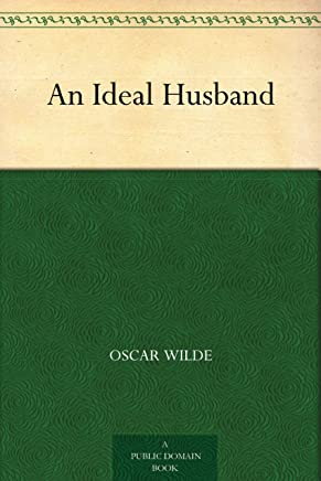 An Ideal Husband (理想丈夫) (免费公版书) (English Edition)
