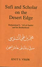 Sufi and Scholar on the Desert Edge: Muhammad B. Ali al-Sanusi and his Brotherhood (Series in Islam and Society in Africa)