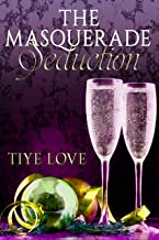 The Masquerade Seduction: (A Love for All Seasons Tale)