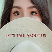 Let's Talk About Us