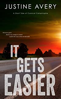 It Gets Easier: A Short Tale of Comical Catastrophe (English Edition)