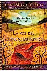 La voz del conocimiento: Una guía práctica para la paz interior (Un libro de la sabiduría tolteca nº 4) (Spanish Edition) Kindle Edition