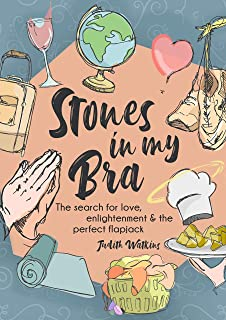 Stones in my Bra: The search for love, enlightenment and the perfect flapjack (The Traffic Jam of Life Book 1) (English Ed...
